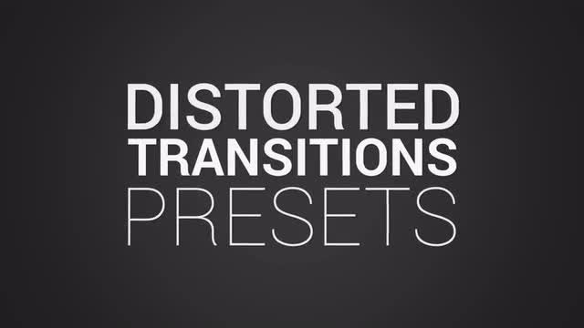 Distorted Transitions Presets: Premiere Pro Presets