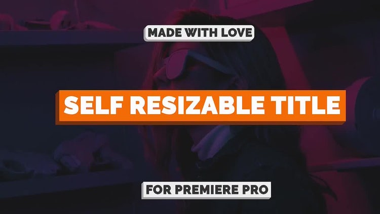 Self Resizable Title: Motion Graphics Templates