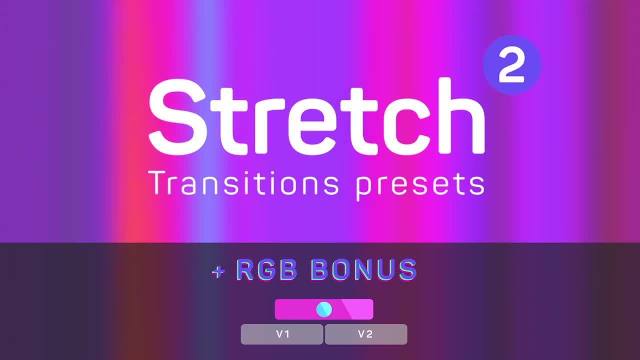 Stretch Transitions Presets 2 [Glow] 207444 +Music