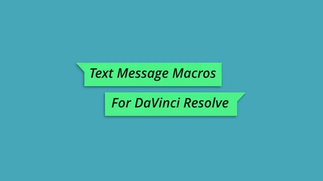 Text Messages: DaVinci Resolve Macros