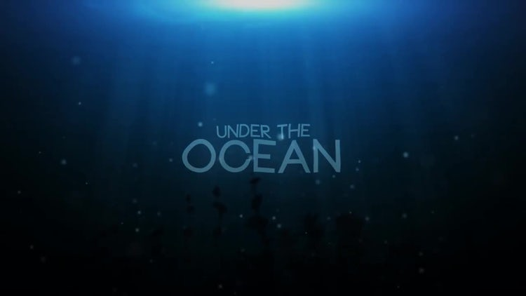 Under the Ocean: After Effects Templates