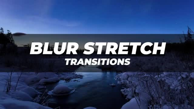 Blur Stretch Transitions: After Effects Presets