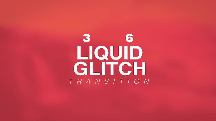 Liquid Glitch Transitions: After Effects Templates