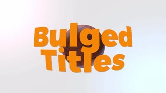Bulged Titles: Motion Graphics Templates