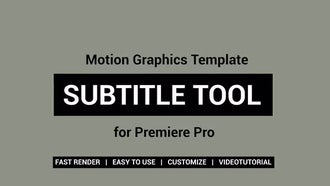 Subtitle Tool: Motion Graphics Templates
