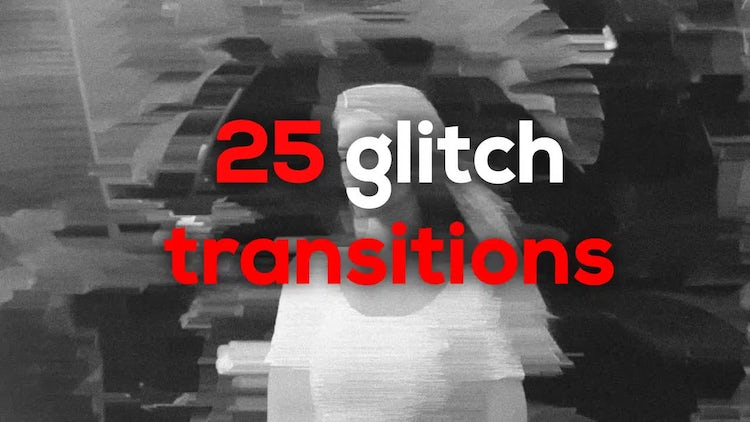 25 Glitch Transitions Presets: After Effects Presets